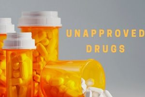 Unapproved Drugs