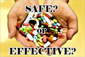 FDA Approval Does Not Guarantee that Drugs are Safe or Effective