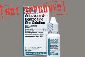 FDA Warns that Unapproved Benzocaine Eardrops