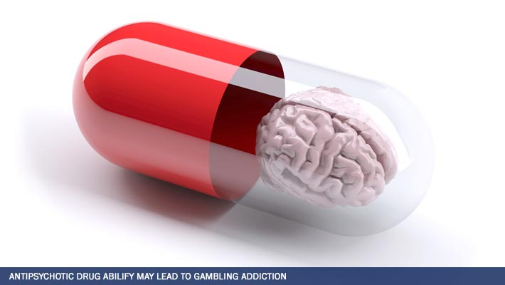 Antipsychotic Drug Abilify May Lead to Gambling Addiction, Compulsive Behavior